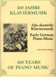 300 Years of Piano Music - Early German Piano Music /12060/