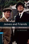 Jeeves and Friends - Oxford Bookworms Stage 5