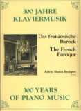 300 Years of Piano Music - The French Baroque /8764/