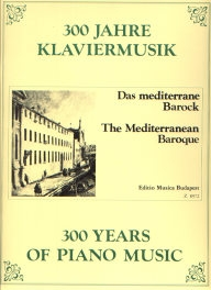 300 Years of Piano Music - The Mediterranean Baroque /8972/