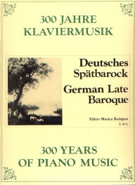300 Years of Piano Music - German Late Baroque /8913/