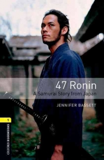 47 Ronin - Oxford Bookworms Stage 1